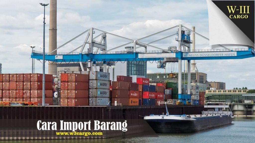 Tata Cara Dalam Melakukan Import Komoditas Dari Luar Negeri