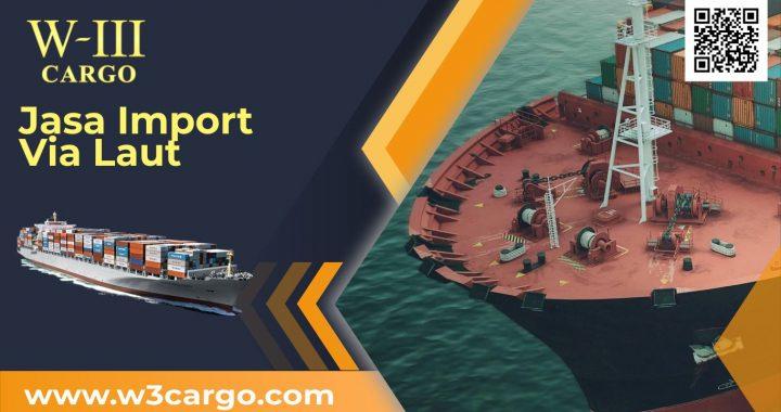 Layanan Pengiriman Barang Import Lewat Laut yang Murah