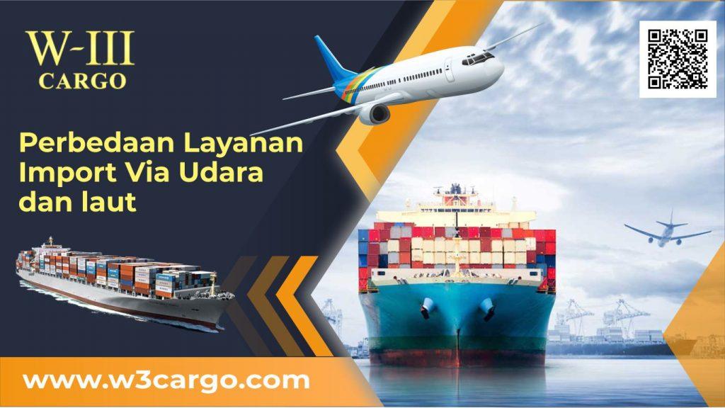 Perbedaan Pengiriman Barang Import Melalui Jalur Udara dan Laut