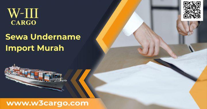Layanan Sewa Undername Murah dan Resmi Untuk Barang Import